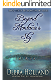 Beyond Montana's Sky (Montana Sky Series Book 10)
