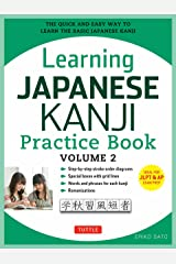 Learning Japanese Kanji Practice Book Volume 2: (JLPT Level N4 & AP Exam) The Quick and Easy Way to Learn the Basic Japanese Kanji [Downloadable Material Included] Kindle Edition