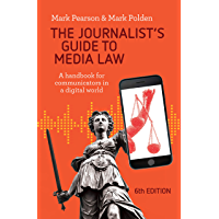The Journalist's Guide to Media Law: A handbook for communicators in a digital world