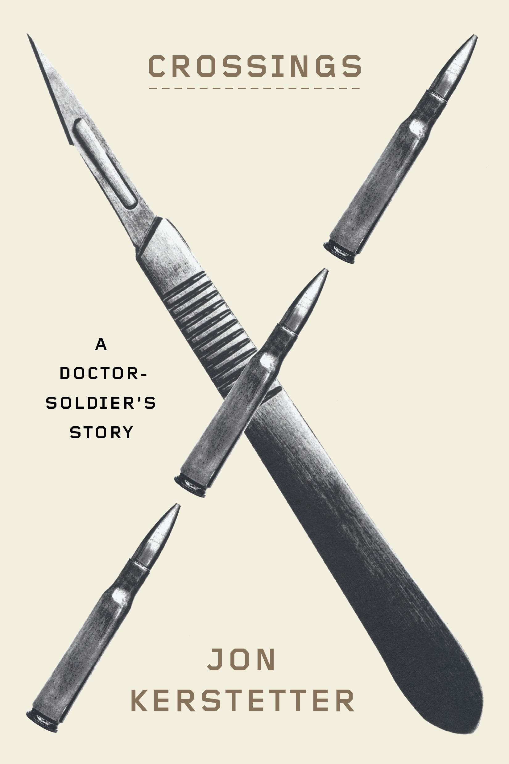 Amazon com: Crossings: A Doctor-Soldier's Story
