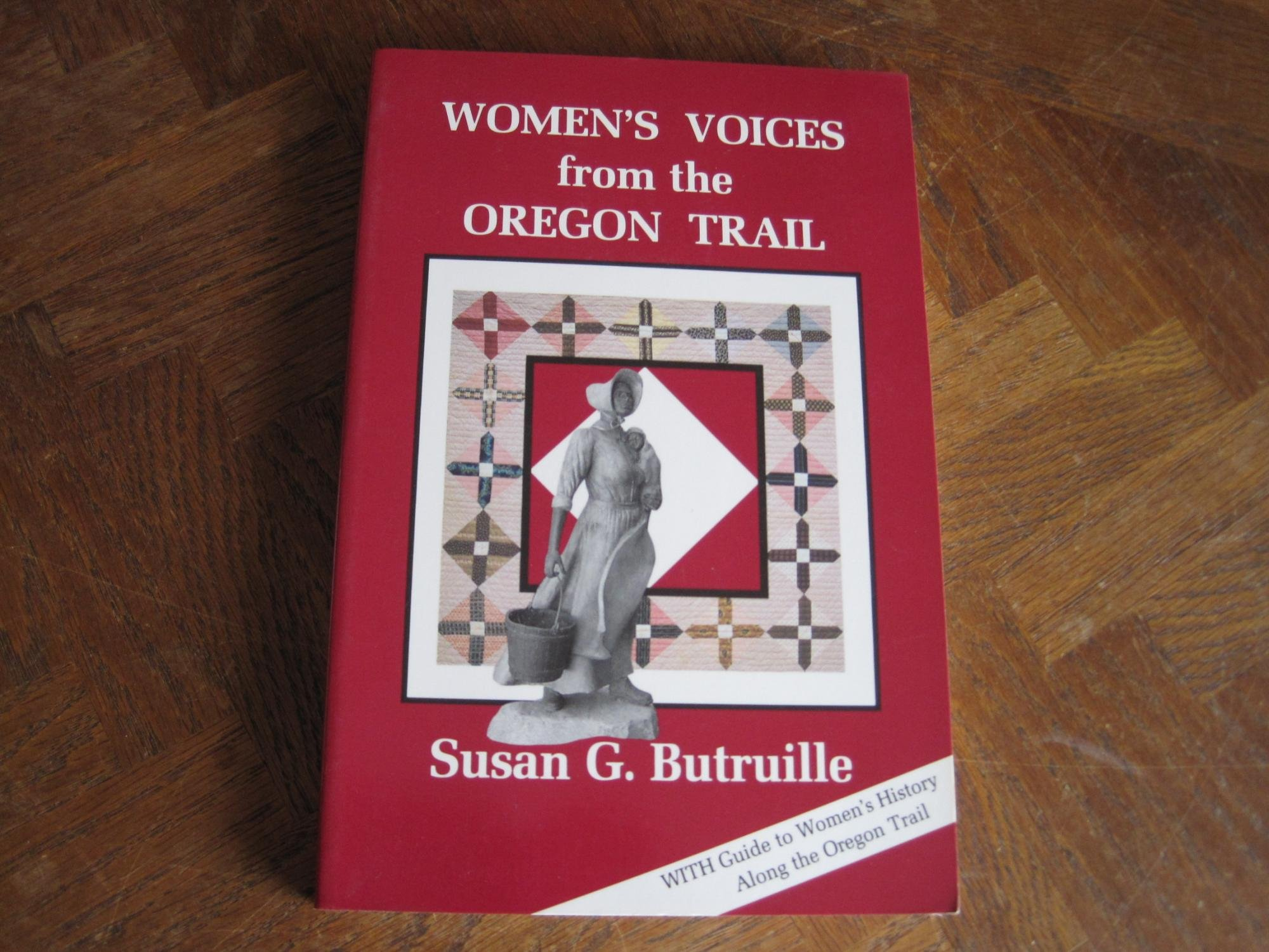 Image for Women's voices from the Oregon Trail: The times that tried women's souls, and a guide to women's history along the Oregon Trail