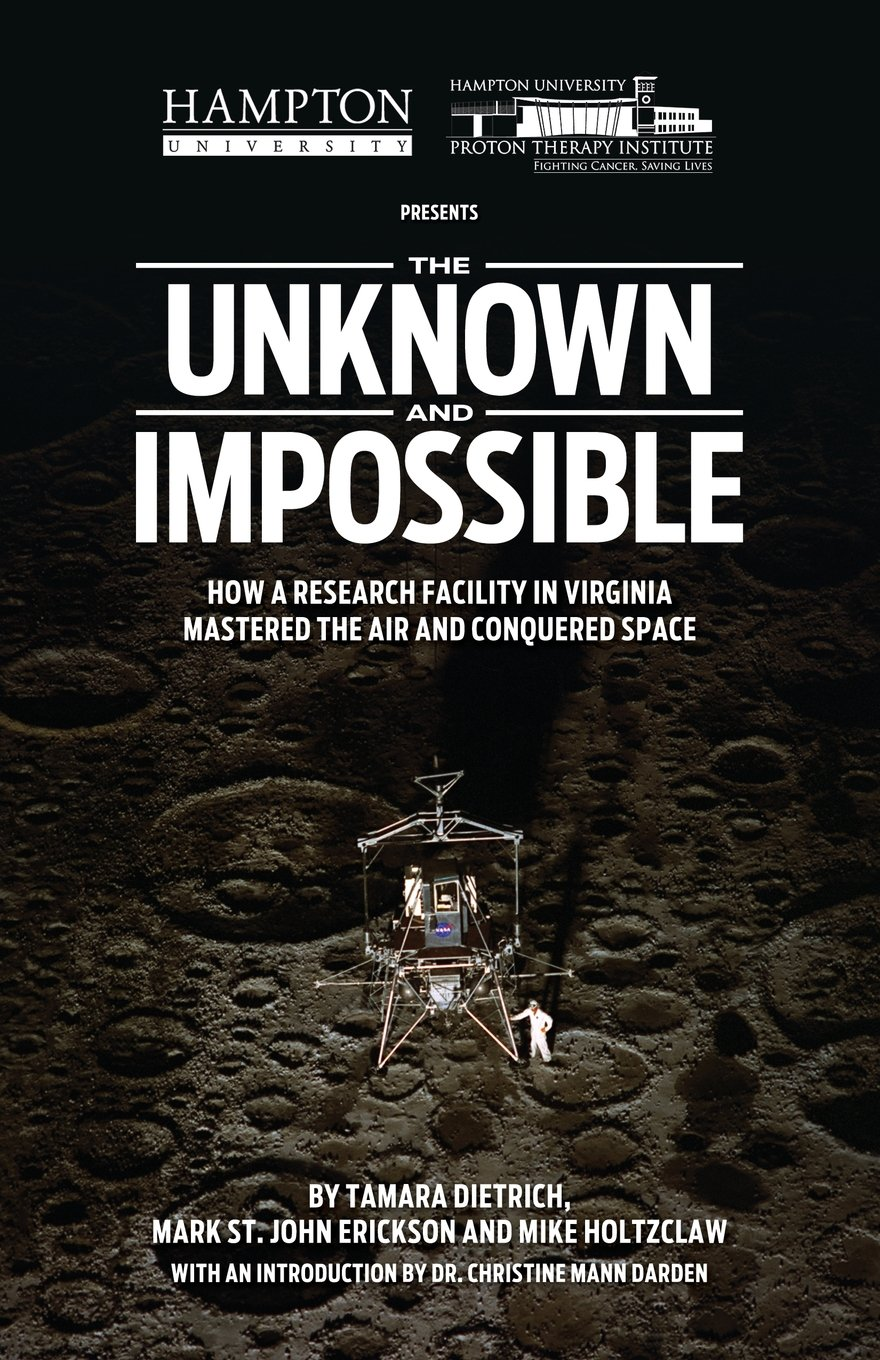 Download The Unknown and Impossible: How a research facility in Virginia mastered the air and conquered space ebook