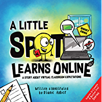 A Little SPOT Learns Online: A Story About Virtual Classroom Expectations (English Edition)