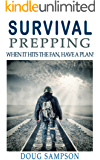 Survival Prepping: When it Hits the Fan, Have a Plan!