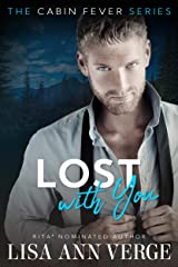 LOST WITH YOU (Cabin Fever Book 2) Kindle Edition