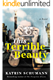 This Terrible Beauty: A Novel