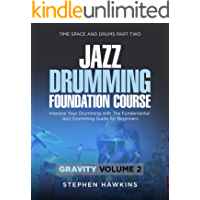 Jazz Drumming Foundation: Improve Your Drumming with The Fundamental Jazz Drumming Guide for Beginners (Time Space and… book cover