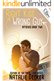 Right Kiss Wrong Guy (Offsides Book 2)