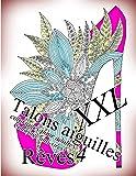 Talons aiguilles Reves XXL 4 - coloriages pour adultes: Coloriage anti-stress