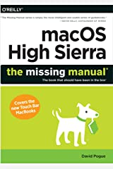 macOS High Sierra: The Missing Manual: The book that should have been in the box Paperback