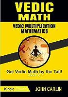 VEDIC MATH: VEDIC MULTIPLICATION MATHEMATICS (