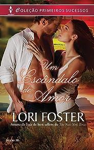 Um Escândalo de Amor (Harlequin Primeiros Sucessos Livro 38)