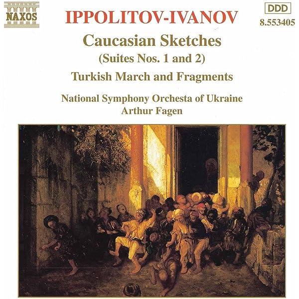 Ippolitov- Ivanov: Caucasian Sketches / Turkish Fragments by Arthur Fagen  on Amazon Music - Amazon.com