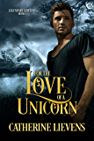 For the Love of a Unicorn (Legendary Shifters Book 1)