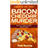 Bacon Cheddar Murder (The Papa Pacelli's Pizzeria Series Book 2)