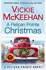 A Pelican Pointe Christmas (A Pelican Pointe Novel Book 12) Kindle Edition