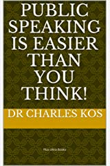 Public Speaking is Easier Than You Think Kindle Edition
