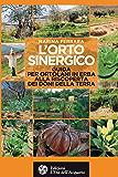 L'orto sinergico: Guida per ortolani in erba alla riscoperta dei doni della terra (Altrimondi)