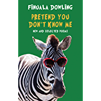 Pretend You Don't Know Me: New and Selected Poems