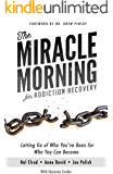 The Miracle Morning for Addiction Recovery: Letting Go of Who You've Been for Who You Can Become (English Edition)