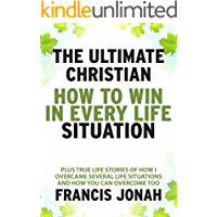 The Ultimate Christian:  How To Win In Every Life Situation (Victory Series Book 2)