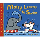 Maisy Learns to Swim: A Maisy First Experience Book