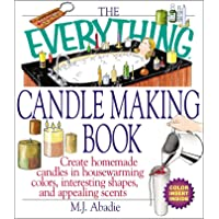 The Everything Candlemaking Book: Create Homemade Candles in House-warming Colors, Interesting Shapes, and Appealing…