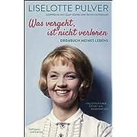Was vergeht, ist nicht verloren: Drehbuch meines Lebens. Liselotte Pulver öffnet ihr Privatarchiv.