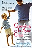 Growing an In-Sync Child: Simple, Fun Activities to Help Every Child Develop, Learn, and Grow