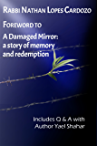 Foreword to A Damaged Mirror: A story of memory and redemption: Rabbi Nathan Lopes Cardozo on memory and prophecy