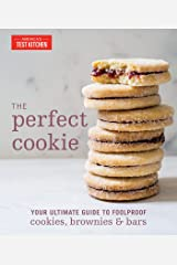 The Perfect Cookie: Your Ultimate Guide to Foolproof Cookies, Brownies & Bars Kindle Edition