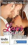 First Street Church Romances: Love's Bittersweet Beginning (Kindle Worlds Novella)