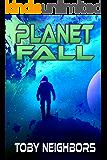 Planet Fall: Kestrel Class Saga Book 6