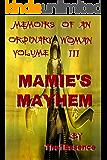 Memoirs of An Ordinary Woman Volume III, Mamie's Mayhem