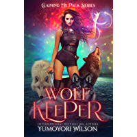 WOLF KEEPER (Claiming My Pack Series Book 4) (English Edition)