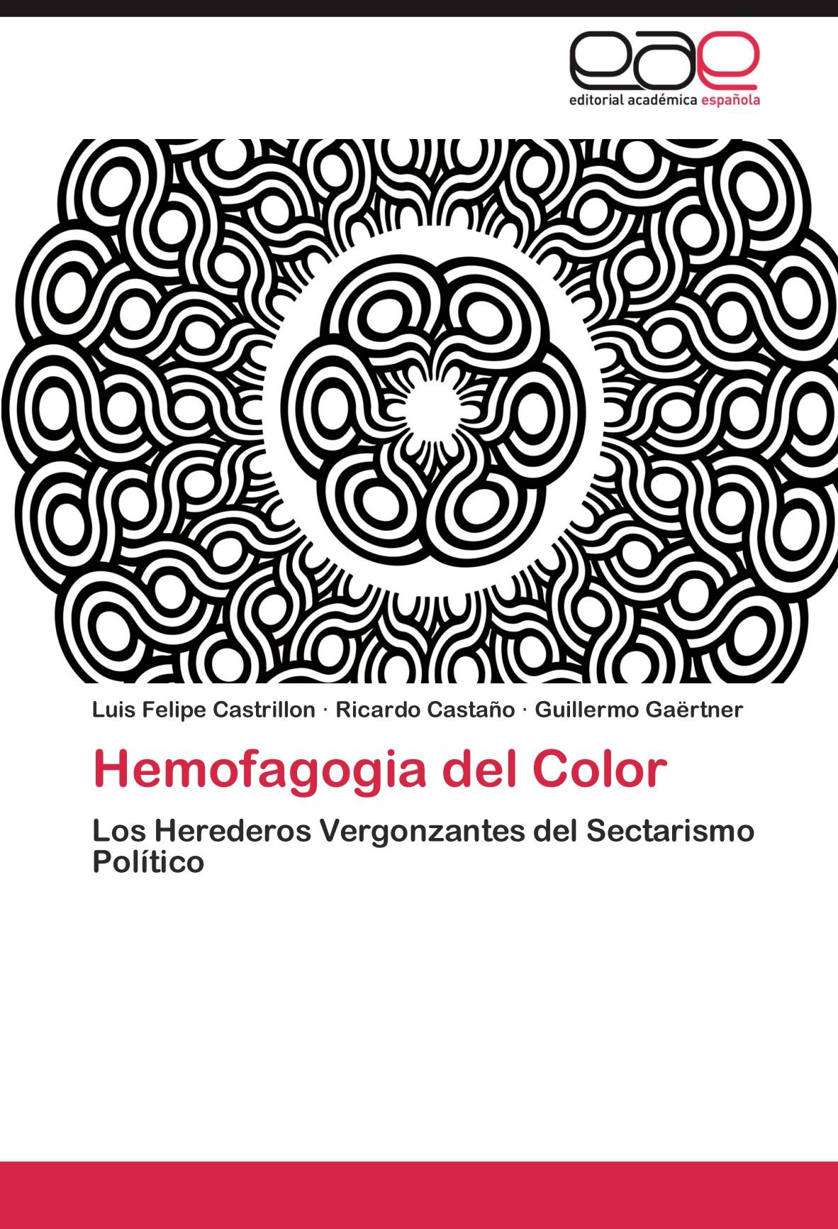 Hemofagogia del Color: Los Herederos Vergonzantes del Sectarismo Político (Spanish Edition) ebook