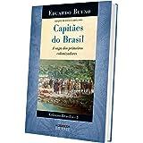 Capitães do Brasil. A Saga dos Primeiros Colonizadores - Coleção Brasilis 3