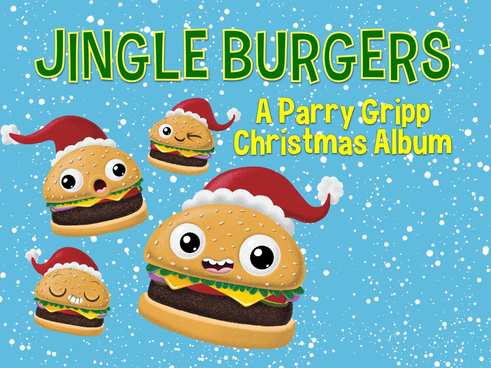 Jingle Burgers - A Parry Gripp Christmas Album