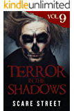 Terror in the Shadows Vol. 9: Horror Short Stories Collection with Scary Ghosts, Paranormal & Supernatural Monsters