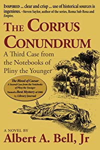 The Corpus Conundrum: A Third Case from the Notebooks of Pliny the Younger (Cases from the Notebooks of Pliny the Younger Book 3)