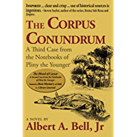 The Corpus Conundrum: A Third Case from the Notebooks of Pliny the Younger (Cases from the Notebooks of Pliny the Younger Book 3) (English Edition)