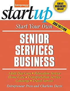 How to Start a Home-Based Senior Care Business: *Develop a winning ...