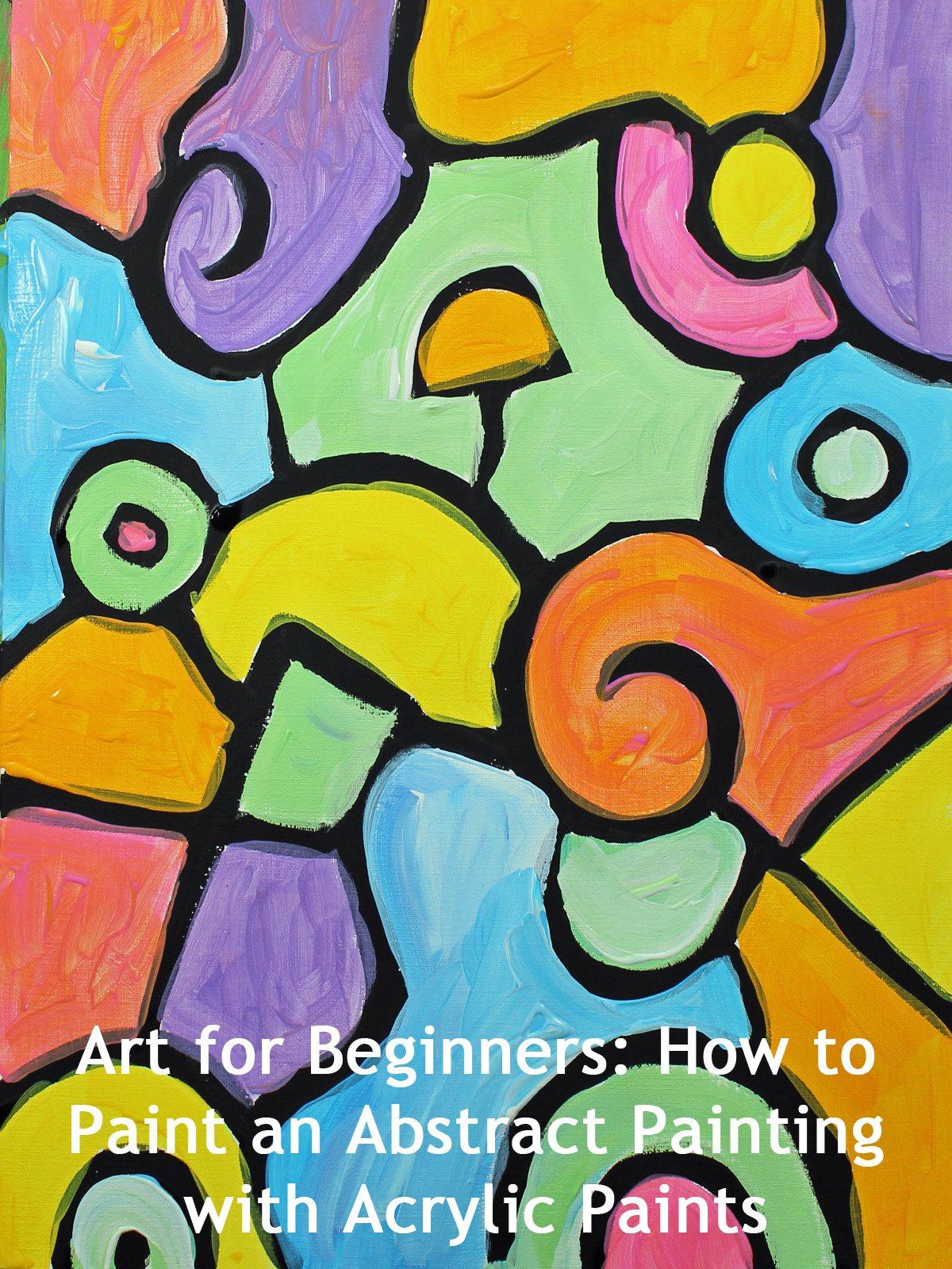 Amazon com art for beginners how to paint an abstract painting with acrylic paints em winn