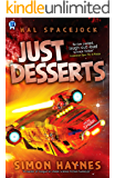 Just Desserts: A humorous science fiction novel (Hal Spacejock Book 3)