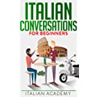Italian Conversations for Beginners: 150 Italian Dialogues with Translation and Reading Comprehension Exercises (Learning Ita