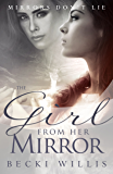 The Girl from Her Mirror (Mirrors Don't Lie Mystery Series Book 1)