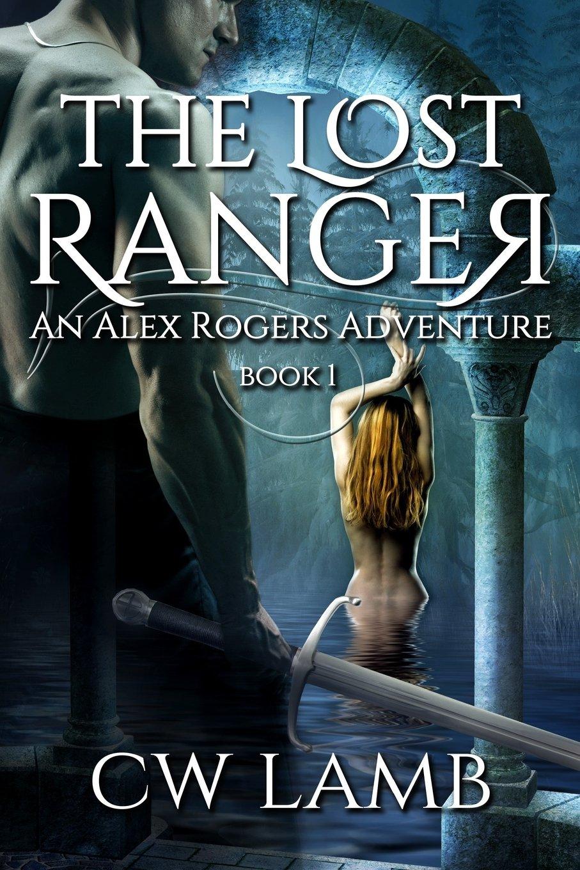 The Lost Ranger: An Alex Roger's Adventure (Volume 1) ebook
