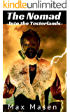 The Nomad (Book 2): Into the Yesterlands: Post Apocalyptic Fiction