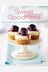 Sweet Goodness: Unbelievably Delicious Gluten-Free Baking Recipes Paperback