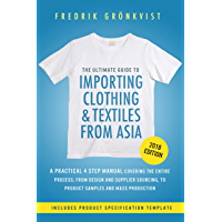 The Ultimate Guide to Importing Clothing and Textiles from Asia: 2018 Edition